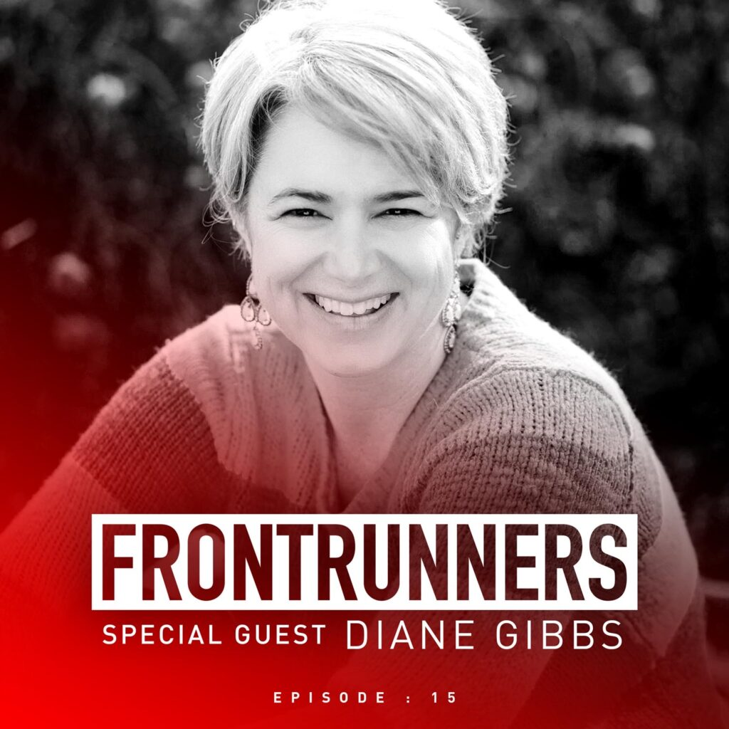 Frontrunners Podcast interview with diane gibbs